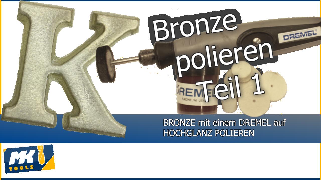 Hochglanz polieren mit einem Dremel (Bronze)